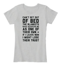 Cant's Get Out Of Bed Funny Can't The Blankets Have Women's Premium Tee T-Shirt
