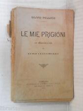 LE MIE PRIGIONI Silvio Pellico Luigi Cuccurullo Rondinella Loffredo 1911 libro