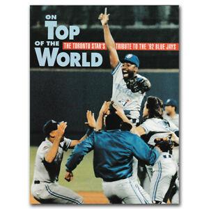1992 Toronto Blue Jays ON TOP OF THE WORLD - Toronto Star's Tribute