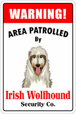"*Aluminum* Warning Area Patrolled By Irish Wolfhound 8""X12"" Metal Novelty Sign"