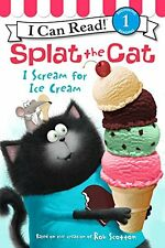 Splat the Cat: I Scream for Ice Cream (I Can Read Level 1) by Rob Scotton