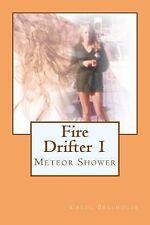 Fire Drifter 1 : Meteor Shower by Carol Bellhouse (2013, Paperback)