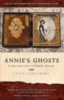 Annie's Ghosts: A Journey into a Family Secret: By Luxenberg, Steve