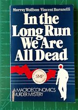In the Long Run We Are All Dead Macroeconomics Murder Mystery Wolfson 1984