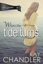 A Grave Encounter: When the Tide Turns : A 1940's Romance by Kay Chandler...