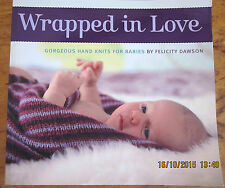 ~WRAPPED IN LOVE - GORGEOUS HAND KNITS FOR BABIES by FELICITY DAWSON - VGC~
