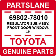 69802-78010 Toyota OEM Genuine REGULATOR SUB-ASSY, FRONT DOOR WINDOW, LH