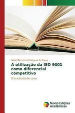 A Utilizacao Da ISO 9001 Como Diferencial Competitivo by Sousa Rafael...