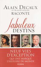 ALAIN DECAUX RACONTE FABULEUX DESTINS 9 vies d'exception livre histoire Perrin