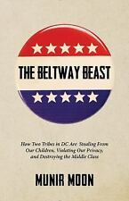The Beltway Beast: How Two Tribes in D.C. Are Stealing from Our Children,