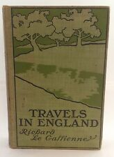 Travels In England by Richard Le Gallienne, First Edition Lane 1900, SIGNED RARE