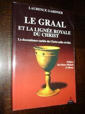 LE GRAAL ET LA LIGNEE ROYALE DU CHRIST - Laurence Gardner 1999