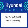 977752P550 Hyundai Hose tube assy 977752P550, New Genuine OEM Part