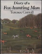 Diary of a Fox-Hunting Man by Terence Carroll (1984) HARDCOVER/DJ 1ST~PHOTOS