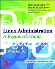 Beginner's Guide: Linux Administration : A Beginner's Guide by Wale Soyinka.