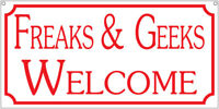 Freaks & Geeks Welcome- 6x12 Aluminum Game Room Man Cave Bar sign