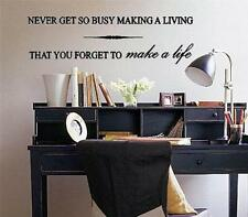 Wall Decal Never Get So Busy Making A Living That you Forget To Make A Life Viny