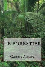 Collection Aventure de Gustave Aimard: Le Forestier by Gustave Aimard (2015,...