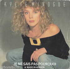 KYLIE MINOGUE Je Ne Sais Pas Pourquoi / Made In Heaven 45 - France