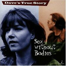 Dave's True Story - Sex Without Bodies [New CD]
