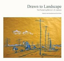 Drawn to Landscape : The Pioneering Work of J. B. Jackson (2015, Paperback)