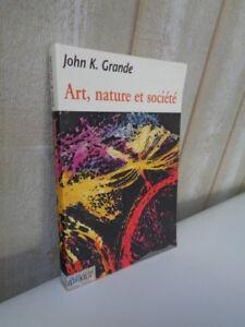 John K. Grande : Art, nature et société 1997
