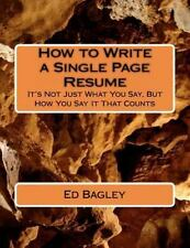How to Write a Single Page Resume : It's Not Just What You Say, but How You...