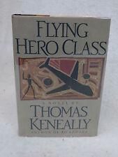 Thomas Keneally FLYING HERO CLASS 1st Printing Warner Books 1991 HC/DJ