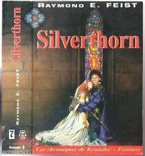 RAYMOND FEIST ¤ SILVERTHORN ¤ CHRONIQUES DE KRONDOR T3 ¤ 1999