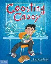 Coasting Casey : A Tale of Busting Boredom in School by Shannon Anderson...