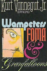 Wampeters, Foma and Granfalloons (Opinions) by Kurt Vonnegut