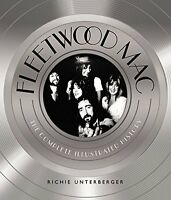 Fleetwood Mac: The Complete Illustrated History New Hardcover Book Richie Unterb