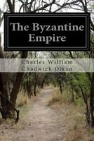 Byzantine Empire, Paperback by Oman, Charles William Chadwick, Like New Used,...