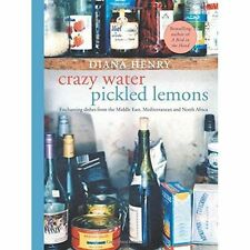 Crazy Water, Pickled Lemons: Enchanting dishes from the Middle East, Mediterrane
