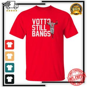 Votto Still Bangs Joey Votto Cincinnati Reds Baseball T-Shirt S-3XL