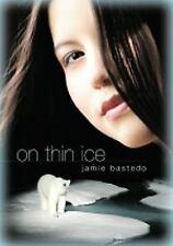 On Thin Ice by Jamie Bastedo (2006, Paperback)