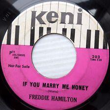 FREDDIE HAMILTON Keni 45 IF YOU MARRY ME HONEY /  'SLONG AS I'M WITH YOU JR396
