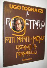 Ugo Tognazzi IL RIGETTARIO Fabbri 1978 - prima edizione