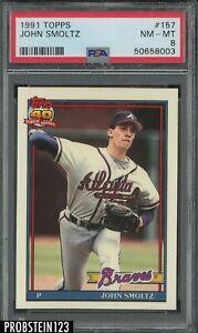 1991 Topps #157 John Smoltz Atlanta Braves PSA 8 NM-MT