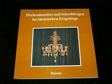 = Buch Deckenleuchter und Schwibbogen im Sachsischen Erzgebirge - Husum Verlag