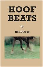 Hoof Beats by Rae D'Arcy (2009, Paperback)