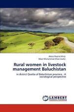 Rural Women in Livestock Management Baluchistan by Abdul Rashid Khilji and...