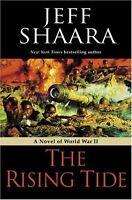 The Rising Tide: A Novel of World War II by Jeff Shaara