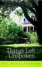 Things Left Unspoken: A Novel by Everson, Eva Marie, Good Book