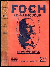 Guerre 1914-1918, Raymond Recouly : FOCH LE VAINQUEUR. 1919