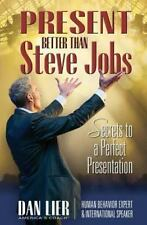 Present BETTER Than Steve Jobs! : Secrets to a Perfect Presentation ... from ...