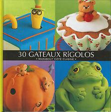 """LIVRE LOISIR CREATIF """" 30 GATEAUX RIGOLOS """" MARABOUT COTE CUISINE"""