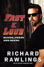 Fast N' Loud - Blood, Sweat & Beers Book Richard Rawlings Gas Monkey Garage NEW