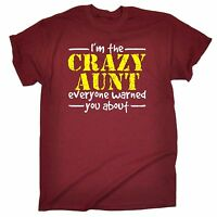 Im The Crazy Aunt Everyone Warned You About T-SHIRT Auntie Gift birthday funny