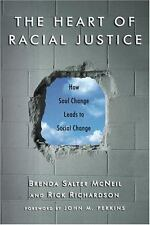 The Heart of Racial Justice: How Soul Change Leads to Social Change-ExLibrary